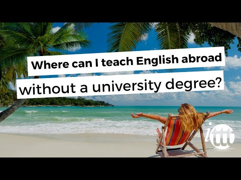 ITTT FAQs - Where can I teach English abroad without a university degree?