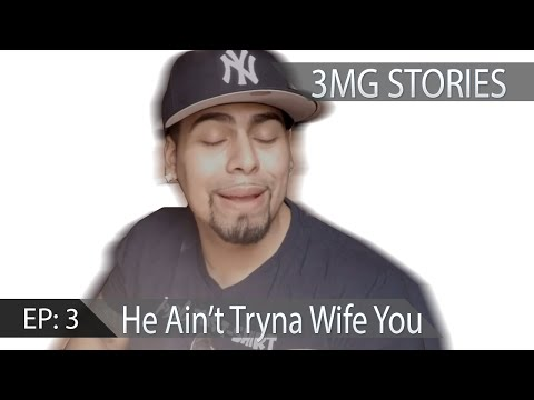 3MG Stories! He Aint Try'na Wife You And Play Daddy : Eat The Booty Like Grocieries