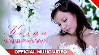 Video Kesya - Andai Aku Punya Sayap - Official Music Video - NAGASWARA download MP3, 3GP, MP4, WEBM, AVI, FLV Maret 2018