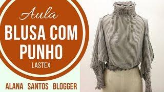 Aula de COSTURA blusa punho de lastex Alana Santos Blogger