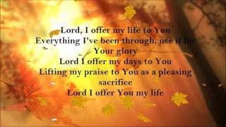 Lord I offer my life to you (lyrics)- Hillsong