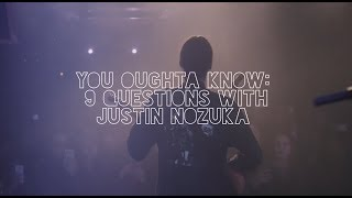 YOU OUGHTA KNOW: 9 Questions With Justin Nozuka