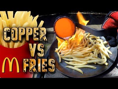 Molten Copper vs McDonald's French Fries