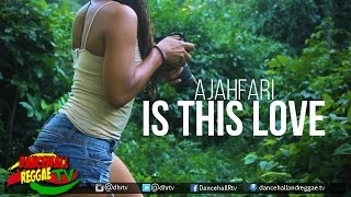 Ajahfari - Is this Love [Official Music Video] ♫Reggae 2017