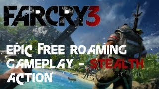 Farcry 3 free roam gameplay - Stealth gameplay