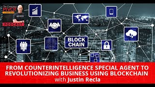 From Counterintelligence to Revolutionizing Business Using Blockchain with Justin Recla
