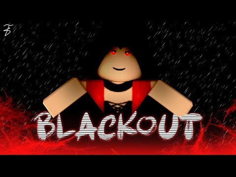BlackOut- Roblox Music Video [collab]
