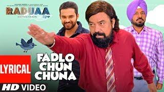 Fadlo Chun Chuna Lyrical Song | Raduaa | Nachchtar Gill, Nav Bajwa, Gurpreet Ghuggi