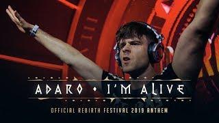 Adaro - I'm Alive [Rebirth Anthem 2019]