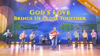 "Praise and Worship Song ""God's Love Brings Us Close Together"" (Male Solo)"