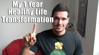 My 1 Year Healthy Lifestyle Transformation