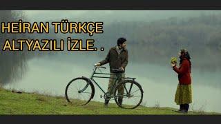 Heiran  FULL Türkçe Altyazılı İzle