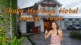 Staying at the Chulia Heritage Hotel in George Town - Penang, Malaysia Travel Video