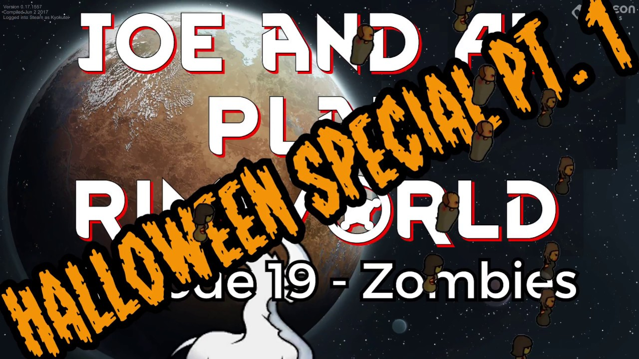 RimWorld Alpha 17 - Joe and Al Play - Episode 19: ZOMBIES