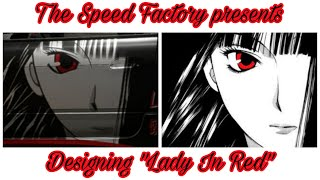 """The Speed Factory presents: Designing """"Lady In Red"""""""