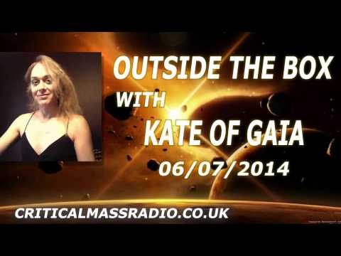 Outside The Box With Kate Of Gaia - Kaz - Standing In The Law Of Truth [06/07/2014]