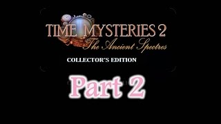 Time Mysteries 2: The Ancient Spectres (CE) - Part2 - w/Wardfire