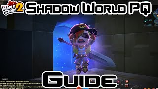 MapleStory 2! Shadow World Party Quest Guide (Lv. 41 PQ) (Walk-through)!