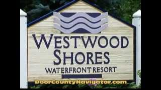 Westwood Shores - Featured Video - Door County Lodging - Sturgeon Bay Wi
