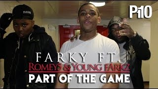 P110 - Farky Ft. ROMEYfive& Lil Farkz - Part of the game [Music Video]