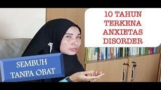 10 Tahun Terkena Anxietas Disorder dan Sembuh Tanpa Obat