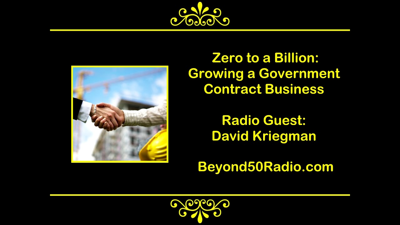 Zero To A Billion Growing A Government Contract Business