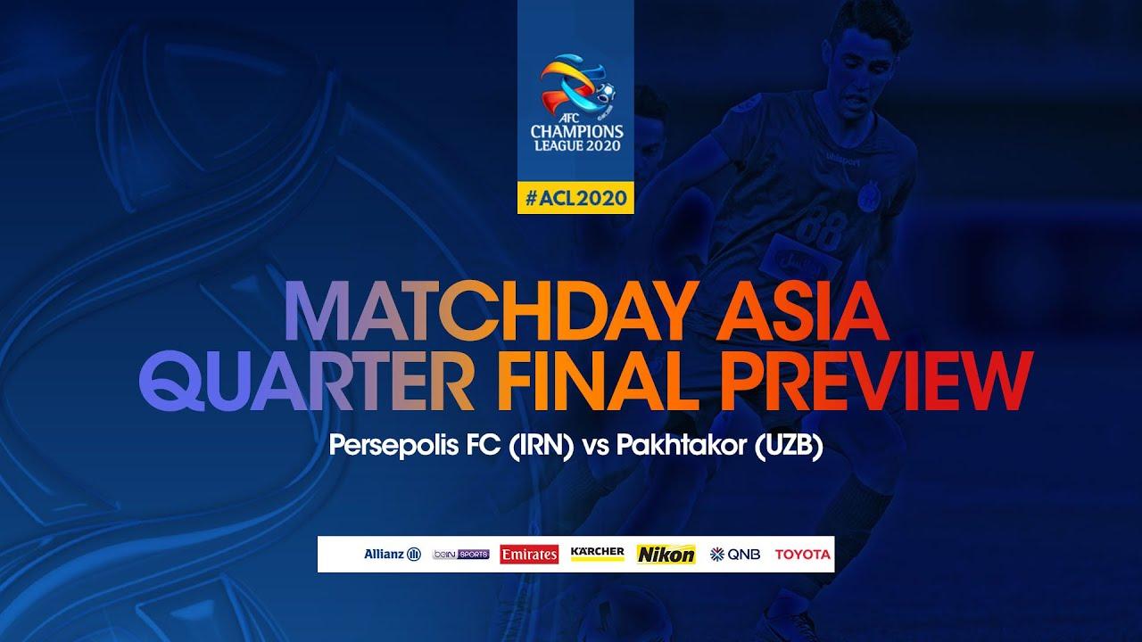 Match Day Asia Qf Preview Persepolis Fc Irn Vs Pakhtakor Uzb Youtube
