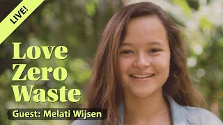 "Love Zero Waste live: ""How to start your local movement"", with Melati Wijsen"