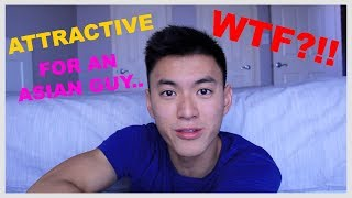 "THOUGHTS ON BEING CALLED ATTRACTIVE ""FOR AN ASIAN GUY"""