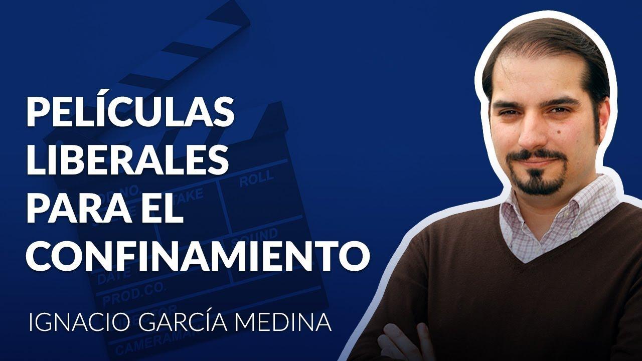 Peliculas liberales para el confinamiento #9   Ignacio Garcia Medina y Jorge Rodríguez