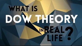 What is Dow Theory in Real Life?