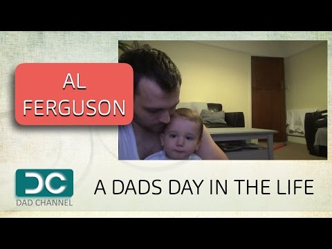 A DADS DAY IN THE LIFE | AL FERGUSON