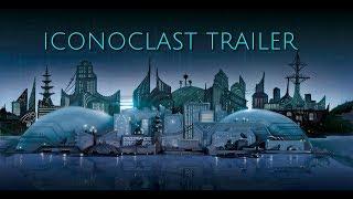 Iconoclast 1: Mistrust and Treason