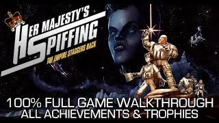 Her Majesty's SPIFFING - 100% Full Game Walkthrough - All Achievements/Trophies