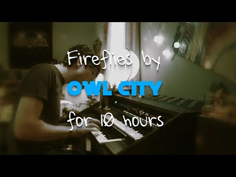 Fireflies By Owl City For 10 Hours