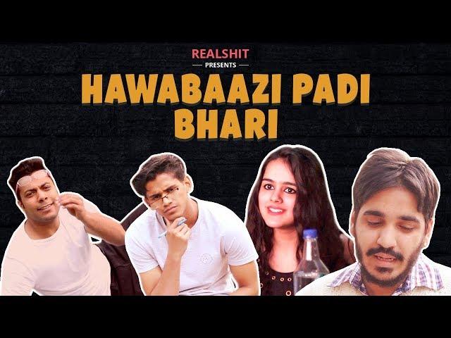 Hawabaazi Padi Bhaari | RealSHIT