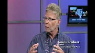 Jim Lenhart discusses his motivations for writing Conversations for Paco - Part 2