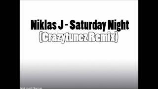 Niklas J - Saturday Night (Crazytunez Remix)