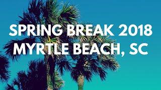 Download Video SPRING BREAK 2018 MYRTLE BEACH, SC MP3 3GP MP4
