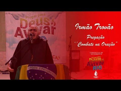 IRMÃO TROVÃO // NO COMBATE DA ORAÇÃO // PREGAR PARA DEUS AVIVAR 2018