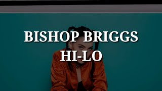 Bishop Briggs - Hi-Lo (Lyrics)