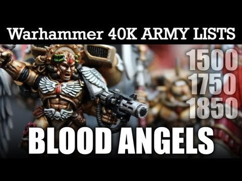 Blood Angels Army Lists Warhammer 40k Army List Video: 1500pts, 1750pts, 1850pts