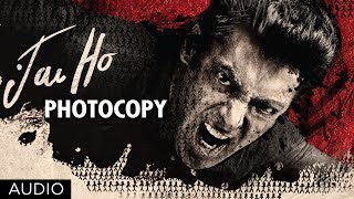 Jai Ho Song: Photocopy Full Audio | Salman Khan, Tabu