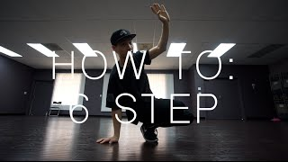 HOW TO BREAKDANCE: 6 SṪEP (FOOTWORK)