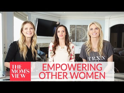 Empowering Other Women | The Mom's View
