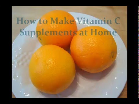 How To Make Vitamin C Supplements at Home