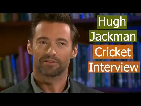 Hugh Jackman Talks about Cricket - A Very Interesting Interview
