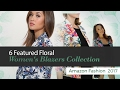 6 Featured Floral Women's Blazers Collection Amazon Fashion  2017