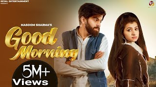 Good Morning | Masoom Sharama, Nidhi Sharma | Manisha Sharma | New Haryanvi Songs Haryanavi 2021