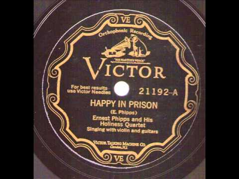 Ernest Phipps and his Holiness QuartetHappy In Prison VICTOR 21192